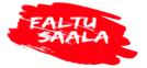 Faltu Saala